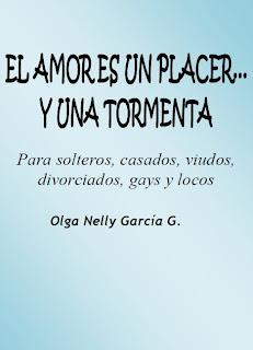 EL amor es un placer... y una tormenta   Olga Nelly Garcia