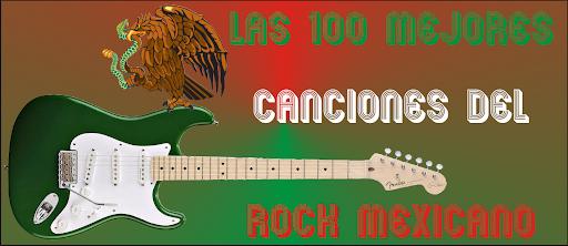 Las 100 mejores canciones del rock mexicano