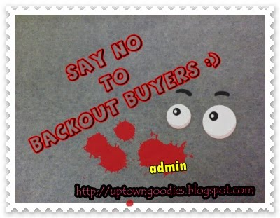 BACKOUT BUYER ARE NOT ALLOWED