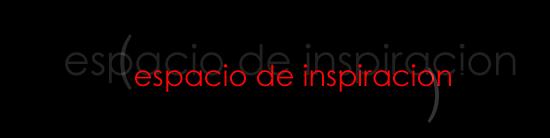 ESPACIO DE INSPIRACION