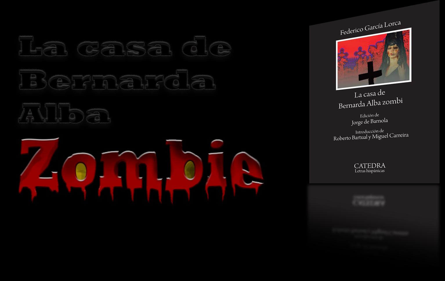 La Casa de Bernarda Alba Zombie
