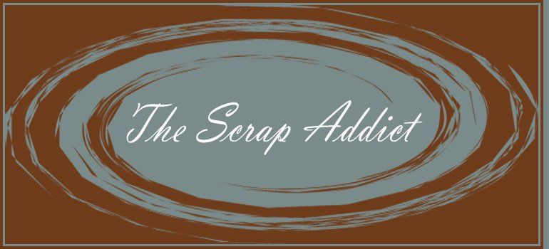 The Scrap Addict