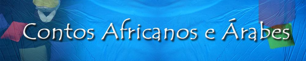 Contos Africanos e Árabes