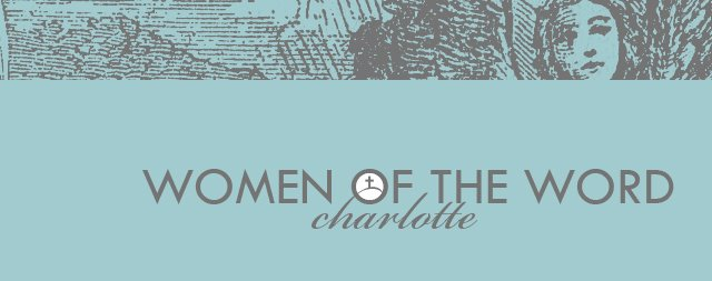 Women of the Word: Charlotte