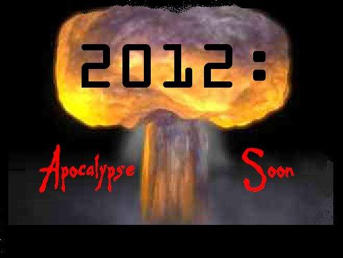 2012: Apocalypse Soon!