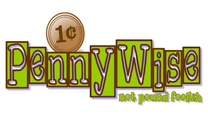 PennyWise...not pound foolish!