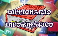 DICCIONARIO INFORMÁTICO/TECNOLÓGICO