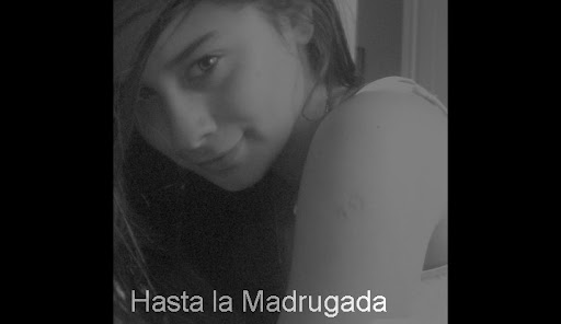 Haasta La Madrugada