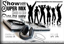 ESCUCHA; SHOW SUPER MIX CON SOLO UN CLICK
