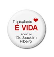 Transplante é vida! Blog de apoio ao Dr. Joaquim Ribeiro
