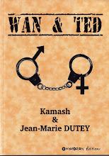 WAN & TED - KAMASH, JM.DUTEY