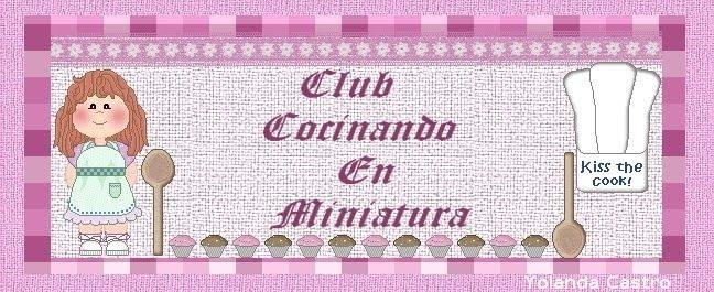 CLUB  COCINANDO EN MINIATURA