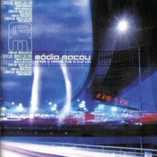 Rádio macau - onde o tempo faz a curva - 2000