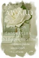 En nydelig award fra Margrethes hus og hage og fra skjønne M