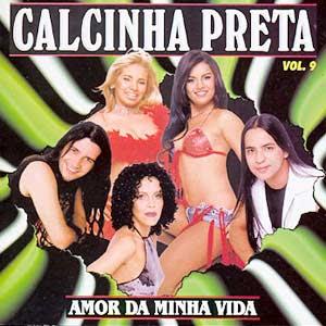 Calcinha Preta - Vol.09 - Amor da Minha Vida