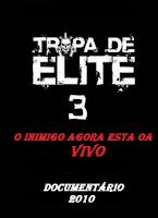 Baixar Tropa de Elite 3 – O Inimigo Agora Esta ao Vivo Download Grátis