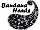 Welcome to Bandana Heads