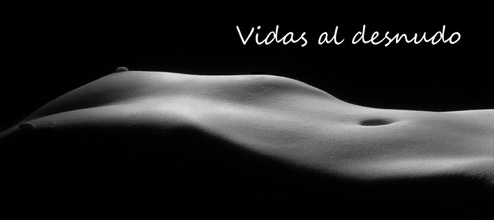 Vidas al desnudo