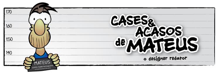 Cases e Acasos de Mateus