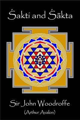 Hinduism EBooks: Sakti and Sakta - John Woodroffe (Ebook on Tantra)
