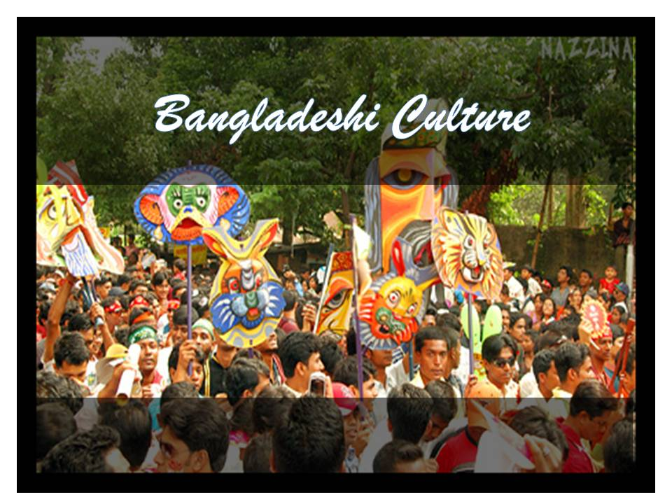 the history and culture of bangladesh History of bangladesh,  whereas once upon a time it was britain exporting its culture and industry to india, recent years have seen something of a reversal,.