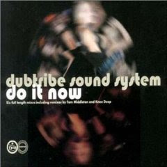 Dubtribe Sound System :: Do It Now