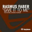 Rasmus Faber feat. Dyanna Fearon :: Give It To Me