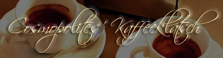 Cosmopolites' Kaffeeklatsch