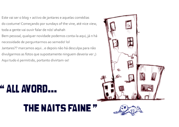 """All avord...the naits faine"""