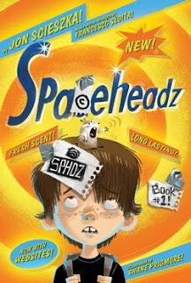 SPACEHEADZ Book 1: by Jon Scieszka