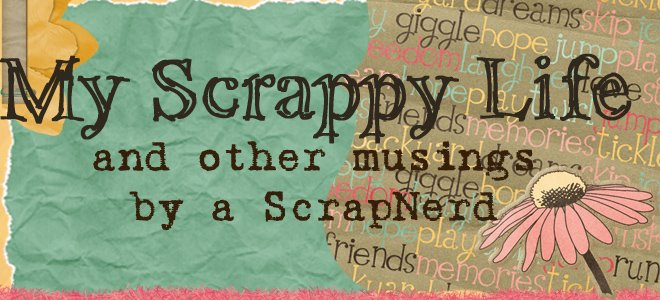 My Scrappy Life & Other Musings by a Scrap Nerd