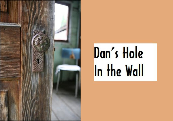 dan&#39;s hole in the wall