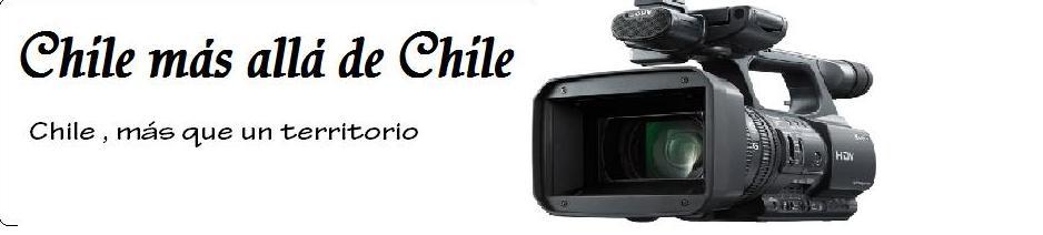 Chile más allá de Chile