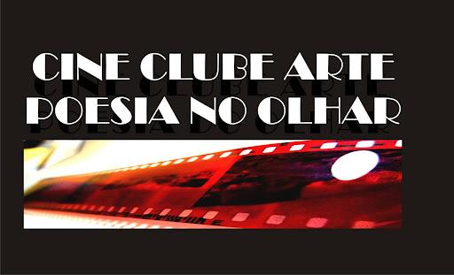CINE CLUBE ARTE... A POESIA DO OLHAR...