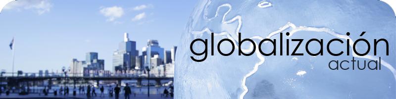 Globalización actual