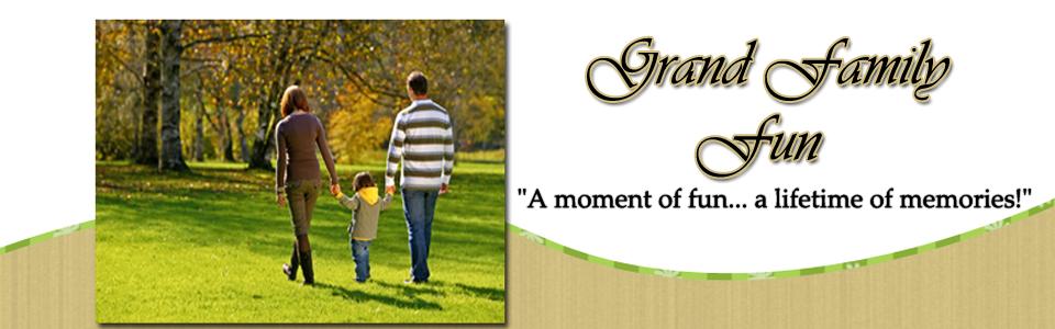 Grand Family Fun