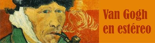 Van Gogh en estéreo