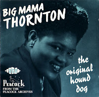 BIG MAMA THORNTON -1953- THE ORIGINAL HOUND DOG