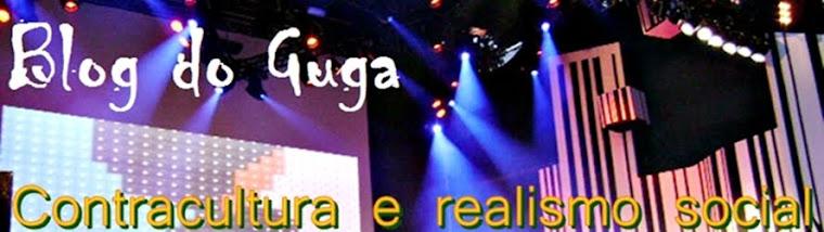 Blog do Guga: contracultura e realismo social
