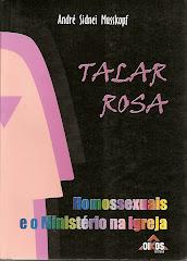 Talar Rosa - Homossexuais e o Ministério na Igreja