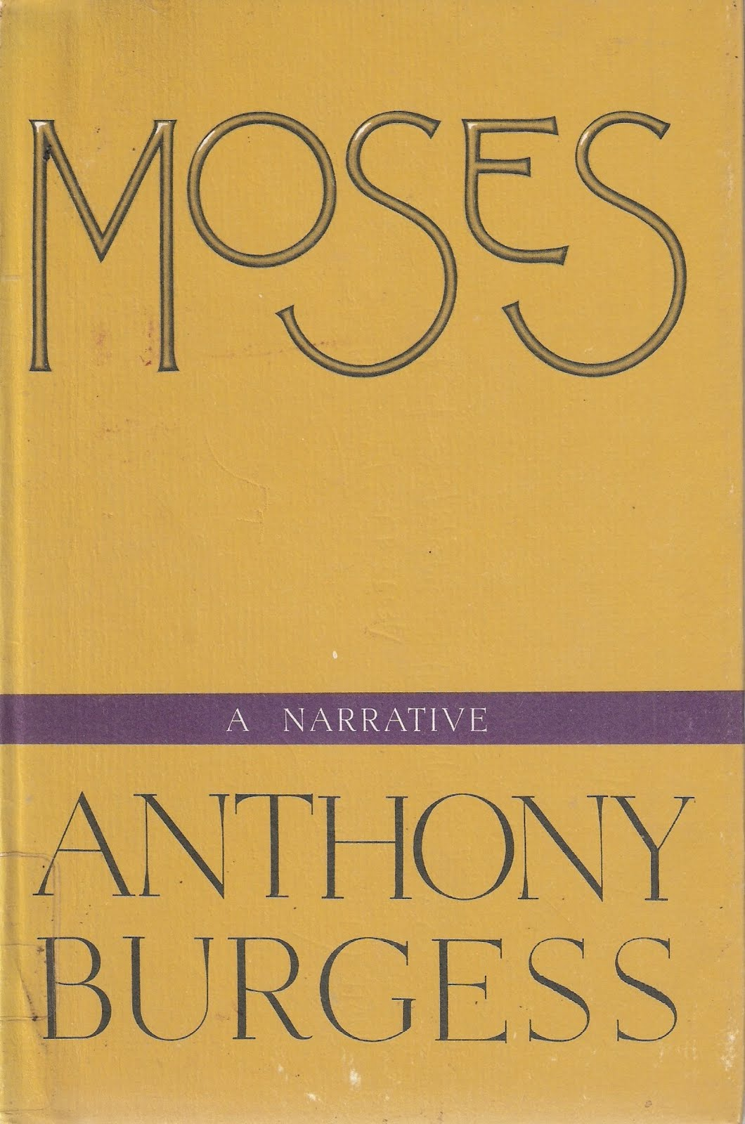 The Valve - A Literary Organ | Anthony Burgess&#39;s Moses
