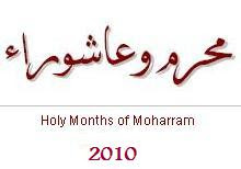 Muharram ul Haram 2010: Ashurah Will be Observed on 17th December - - Importance of Muharram and Background of Incident of Karbala