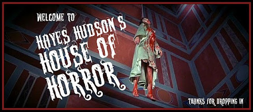 Hayes Hudson&#39;s House of Horror