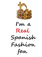 I´M A REAL SPANISH FASHION FAN