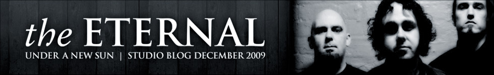 THE ETERNAL  |  STUDIO BLOG DECEMBER 2009