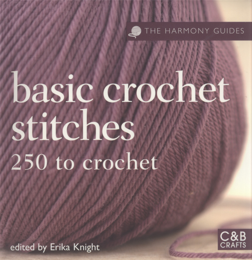 The Harmony Guides: Basic Crochet Stitches: 250 to Crochet