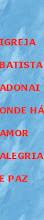 ADONAI, LUGAR DE GENTE FELIZ!