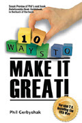 10 Ways To Make It Great by Phil Gerbyshak