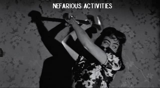 nefarious activities