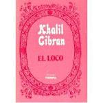 """""""El Loco""""De Khalil Gibrán."""